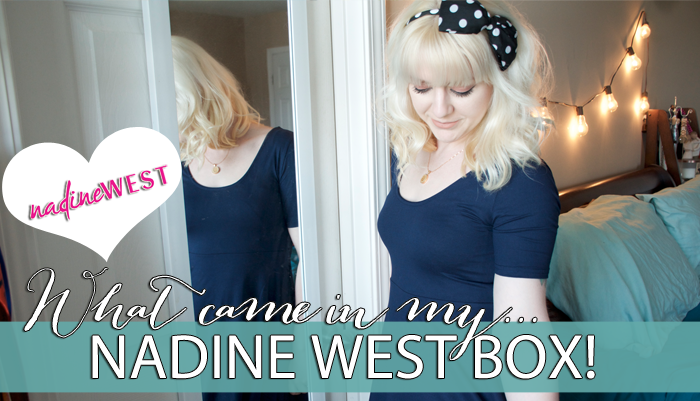 Nadine West Unboxing + Try On | May 2018