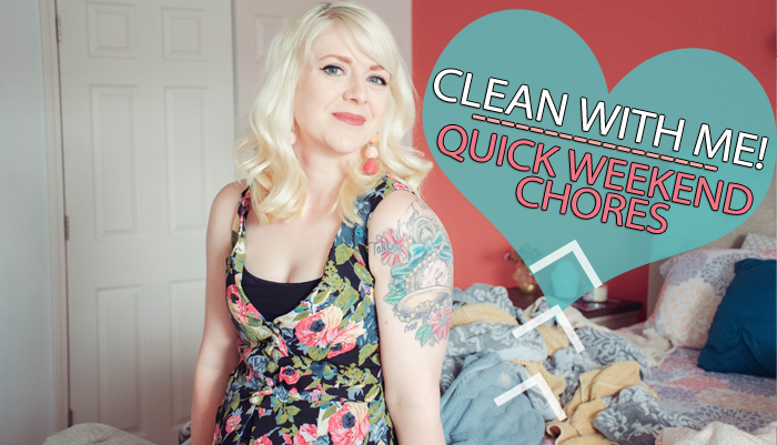 Clean With Me – Quick Weekend Chores!