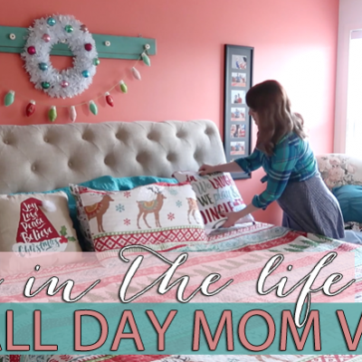 Day In The Life: All Day Mom Vlog