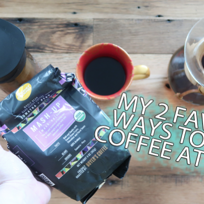 My 2 Favorite Ways To Make Coffee At Home!